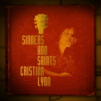"""Sinners and Saints"" is Cristina Lynn's third CD."